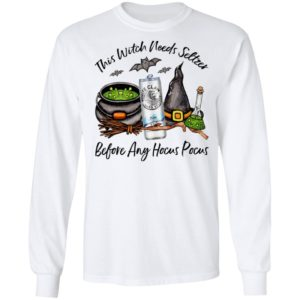 White Claw Pure This Witch Needs Seltzer Before Any Hocus Pocus Halloween T-Shirt