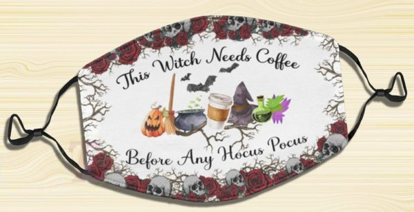 This Witch Needs Coffee Before Any Hocus Pocus Halloween Face Mask
