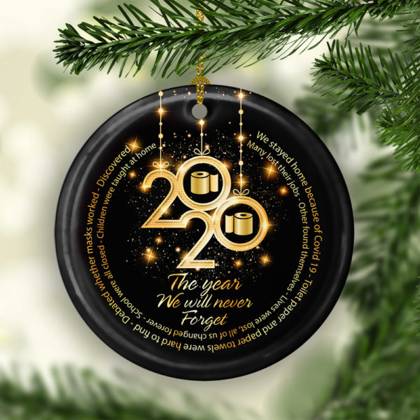 Funny 2020 The Year We Will Never Forget Decorative Christmas Ornament - Funny Holiday Gift