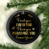I Met You I Liked You I Love You Im Keeping You Decorative Christmas Ornament - Funny Holiday Gift