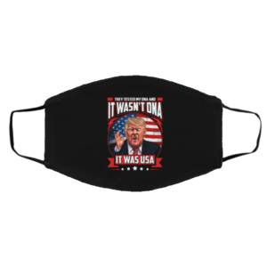 It Was Not DNA It Was USA Washable Reusable Custom Trump Face Mask