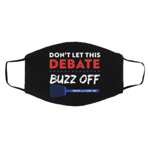 Dont Let This Debate Buzz Off Truth Over Flies Biden Harris Face Mask