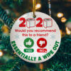 2020 Very Bad Would Not Recommend to a Friend Funny Decorative Christmas Ornament - Funny Holiday Gift