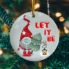 Gnome Wearing Mask Let It Be Decorative Christmas Ornament - Funny Holiday Gift