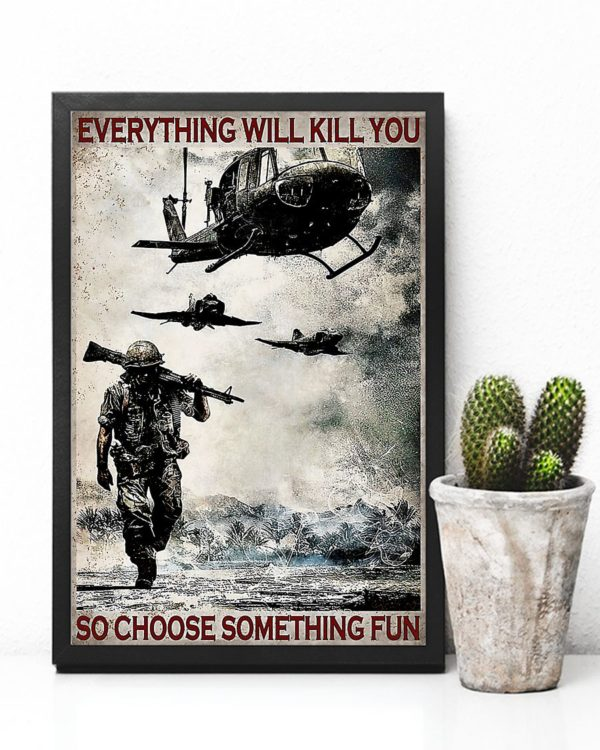 Everything Will Kill You So Choose Something Fun Veteran Vintage Poster, Canvas