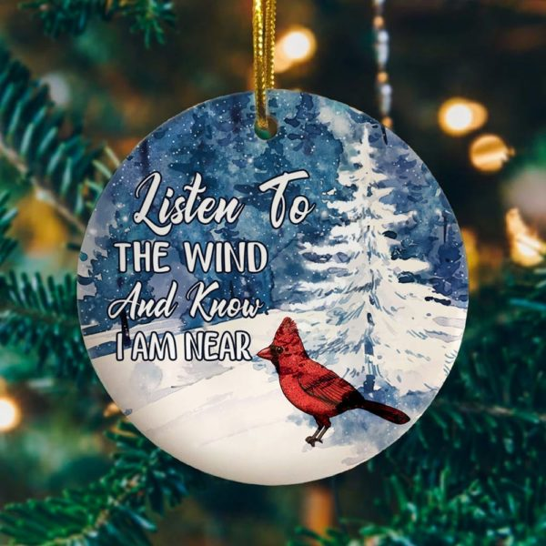 Cardinal Listen To The Wind And Know I Am Near Memorial Decorative Christmas Ornament - Funny Holiday Gift