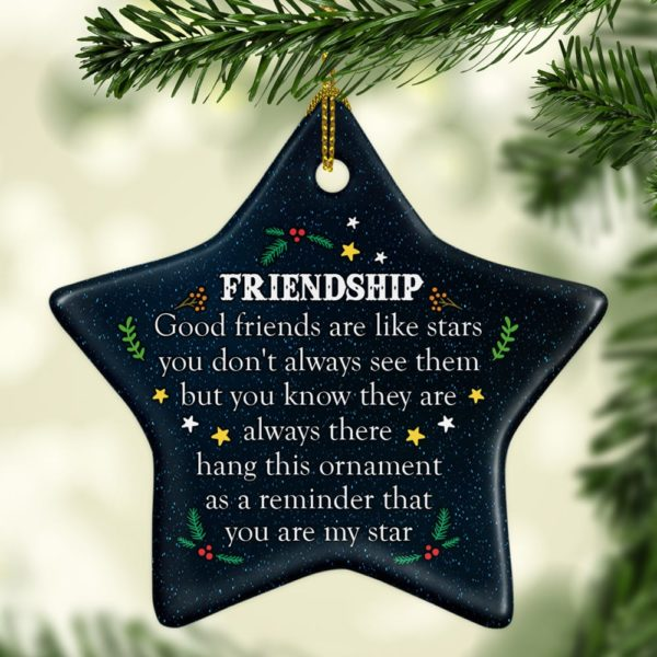 Good Friends Are Like The Stars Decorative Christmas Ornament - Funny Holiday Gift