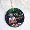 Y'all Ready For My Birthday Funny Jesus Decorative Christmas Ornament