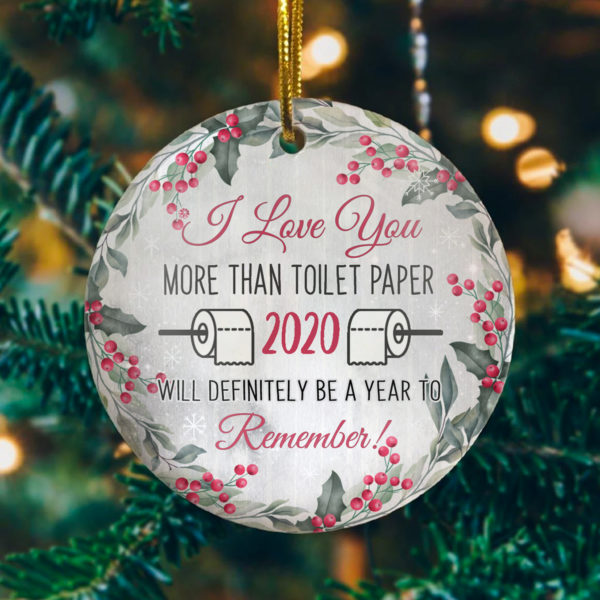 I Love You More Than TP Funny A Year To Remember Christmas Flat Holiday Circle Ornament