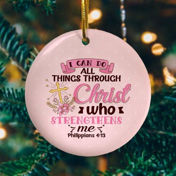 I Can Do All Things Through Christ Who Strengthens Me Decorative Christmas Ornament - Funny Holiday Gift