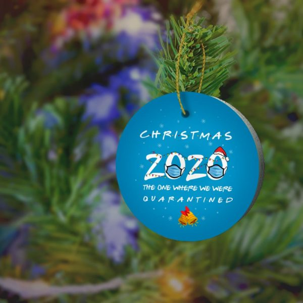 Friend-s 2020 Christmas Quarantined Decorative Christmas Ornament - Funny Holiday Gift