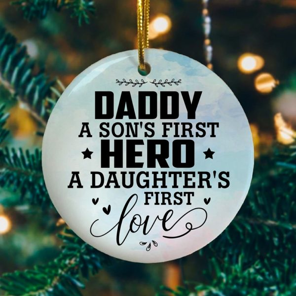 Daddy A Son't First Hero A Daughters First Love Ornament Keepsake Decorative Ornament - Funny Holiday Gif