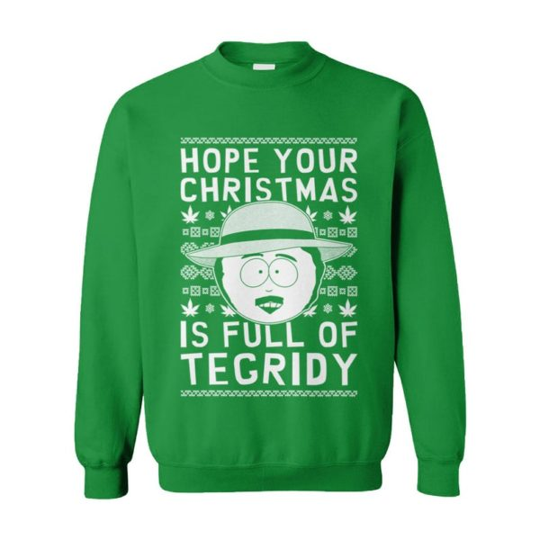 Hope Your Christmas Is Full Of Tegridy Ugly Christmas Sweater