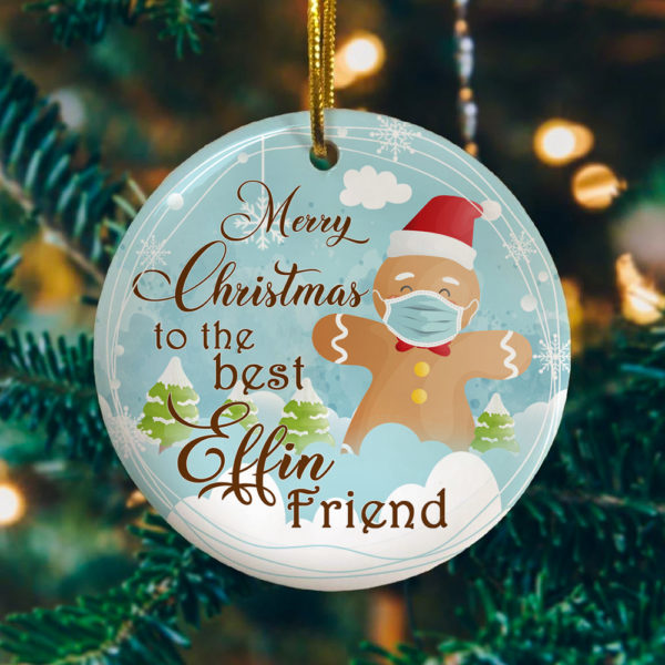 Merry Christmas To The Best Effin Friend Gingerbread Christmas Ornament - Holiday Ornament