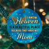I Know Heaven Is a Beautiful Place Because Theyve Got Mom Decorative Christmas Ornament - Funny Holiday Gift