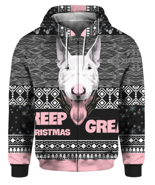 Bull Terrier Keep Christmas Great 3D Ugly Christmas Sweater Hoodie