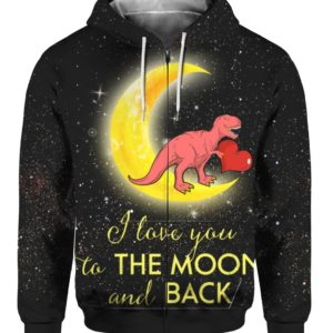 Lovesaur Love Dinosaur I Love You To The Moon And Back 3D Shirt Sweater Hoodie