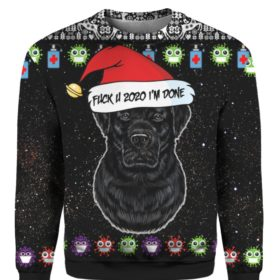 Black Labrador Retriever And Fuck You 2020 I'm Done 3D Ugly Christmas Sweater Hoodie