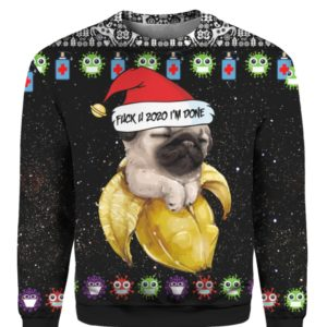 Baby Pug And Fuck You 2020 I'm Done 3D Ugly Christmas Sweater Hoodie