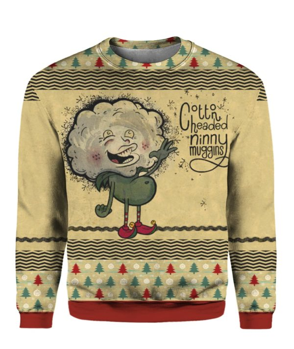 Cotton Headed Ninny Muggins 3D Ugly Christmas Sweater Hoodie