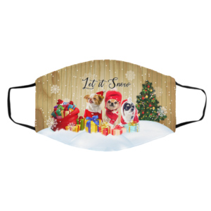 Let It Snow Christmas Holiday Chihuahua Face Mask