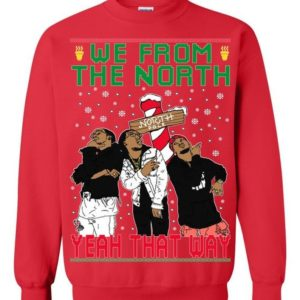 Migos That Way Ugly Sweater We From The North Ugly Christmas Sweater