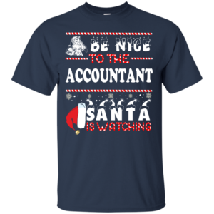 Be Nice To The Accountant Santa Is Watching Ugly Christmas Sweater