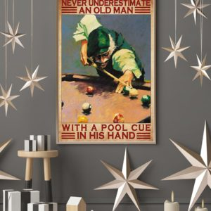 Never Underestimate An Old Man With A Pool Cue In His Hand Vintage Poster, Canvas