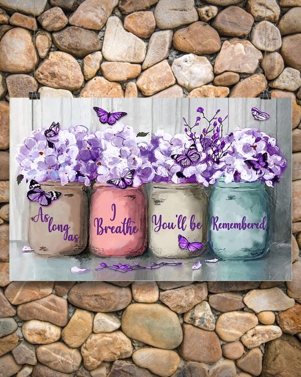 Floral Butterfly As Long As I Breathe Youll Be Remembered Poster, Canvas