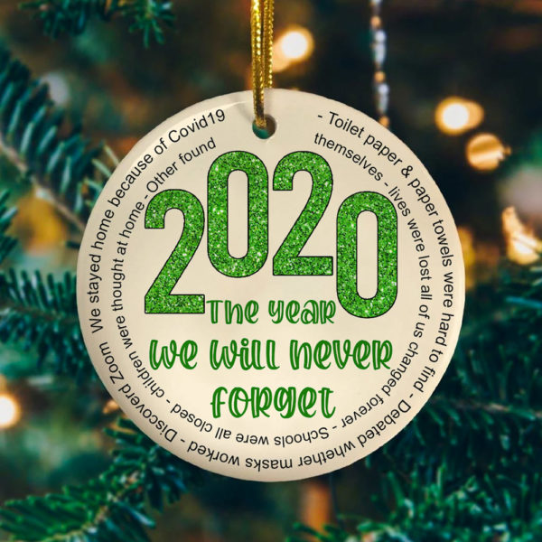 2020 The Year We Will Never Forget Decorative Christmas Ornament - Funny Holiday Gift