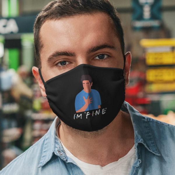 Im Fine Ross Geller Friends Face Mask