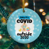 Baby Its Covid Out Side 2020 Funny Decorative Christmas Ornament - Funny Holiday Gift