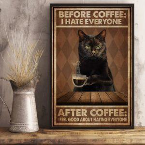 Black Cat Before Coffee I Hate Everyone After Coffee I Feel Good About Hating Everyone Vintage Poster, Canvas