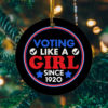 Voting Like A Girl Since 1920 Circle Ornament Keepsake - Feminist Vote 2020 Gifts Ornament