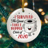 I Survived The Great Toilet Paper Crisis of 2020 Decorative Christmas Ornament - Funny Holiday Gift