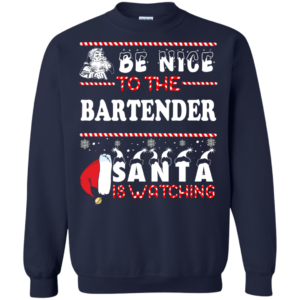 Be Nice To The Bartender Santa Is Watching Ugly Christmas Sweater