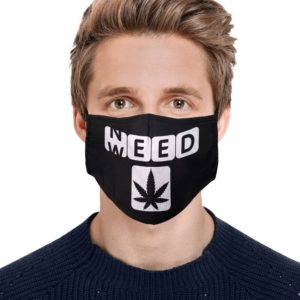 Need Weed Funny Cannabis 420 Face Mask