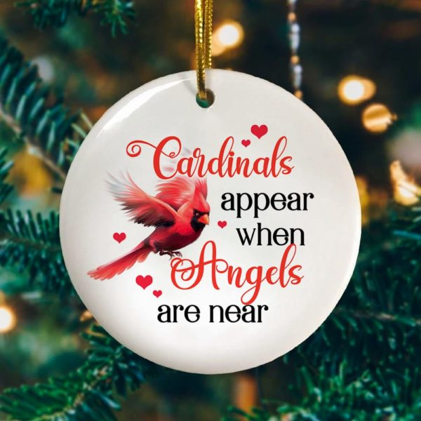 Cardinals Appear When Angels Are Near Decorative Christmas Ornament Decorative Ornament - Funny Holiday Gift