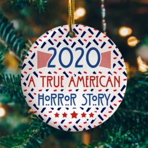 2020 A True American-Horror Story Decorative Christmas Ornament - Funny Holiday Gift