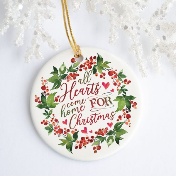 All Hearts Come Home For Christmas Berry Wreath Christmas Ornament - Holiday Flat Circle Ornament Gifts Ornament