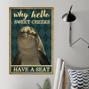 Dolphin Why Hello Sweet Cheeks Have A Seat Vintage Poster, Canvas