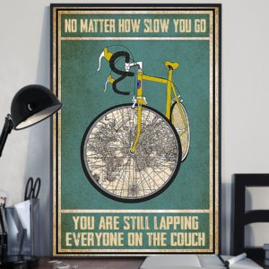 Cycling No Matter How Slow You Go You Are Lapping Everyone On The Couch Vintage Poster, Canvas