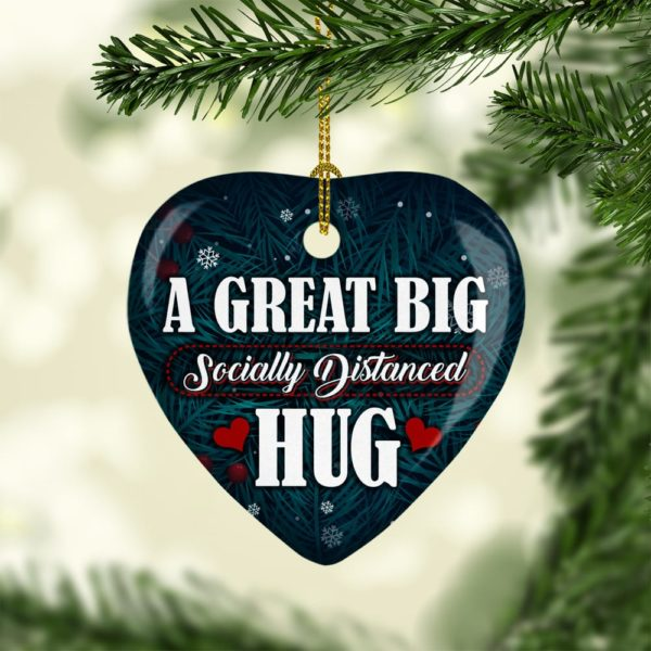 A Great Big Socially Distanced Hug Heart Decorative Ornament - Funny Holiday Gift