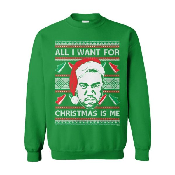 All I Want For Christmas Is Me Rap Hip Hop Goat Legend Kanye West Yeezy Yeezus Ugly Christmas Sweater
