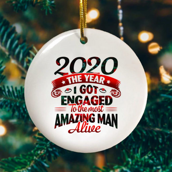 2020 The Year I Got Engaged To The Most An Amazing Man Alive Funny Engagement 2020 Ornamen