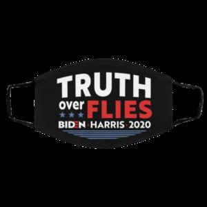 Truth Over Flies - Vote Biden Harris 2020 Face Mask