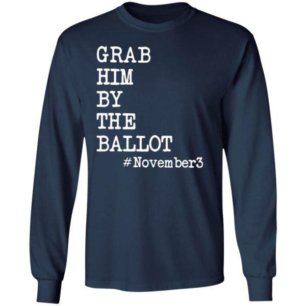 Grab Him By The Ballot #november3 T-Shirt