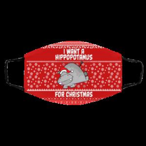 I Want A Hippopotamus For Christmas Ugly Christmas Face Mask