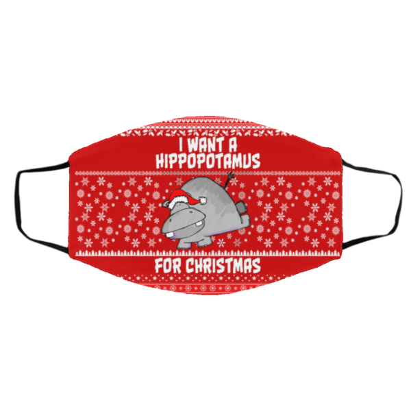 I Want A Hippopotamus For Christmas Ugly Christmas Face Mask