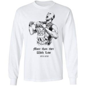 Kobe Bryant More than ever with love Shirt